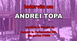Interviu cu ANDREI ȚOPA, candidat la funcția de deputat în Parlamentul RM, din partea PCRM